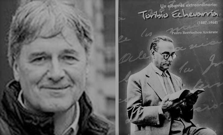 Un eibarrés extraordinario: Toribio Echevarría (1887-1968)